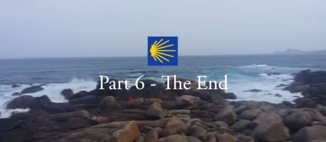 Video Part 6 – The End – Camino de Santiago