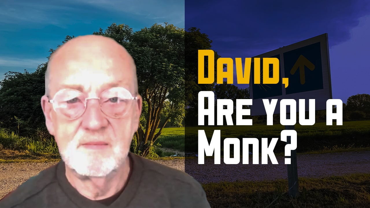 David, Are you a monk? A Camino Interview with a Difference