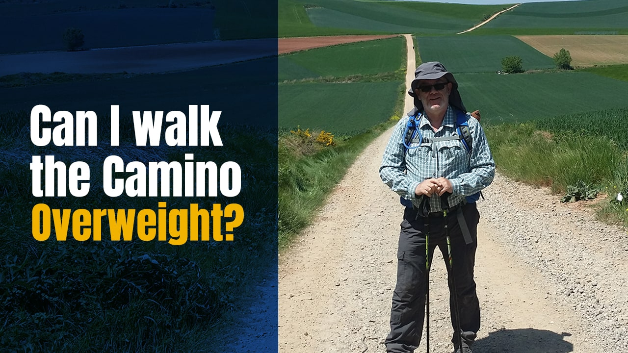 Can You Walk the Camino Overweight? – Confessions of a Fat Pilgrim