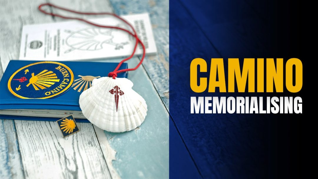 Camino Memories and Keeping them Alive - Memorialising Your Camino