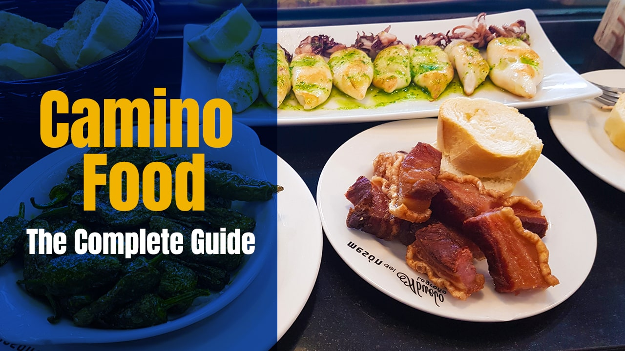 Camino Food – The Complete Guide to Food options on the Camino de Santiago