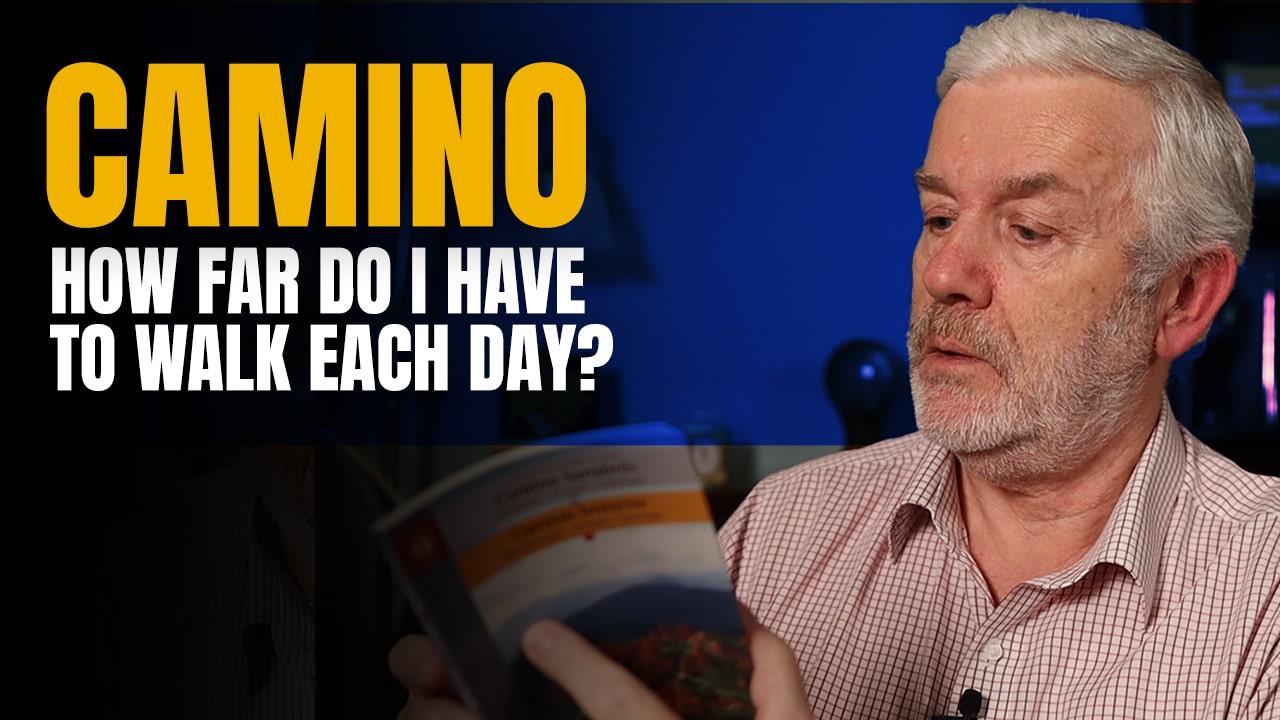 Camino – How Far must I walk each day on Camino?