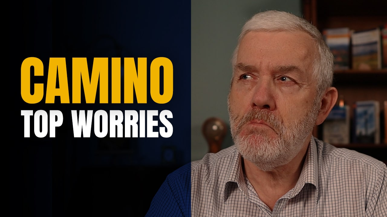 Planning Your 1st Camino ? Worried? Here are Some Camino Top Worries