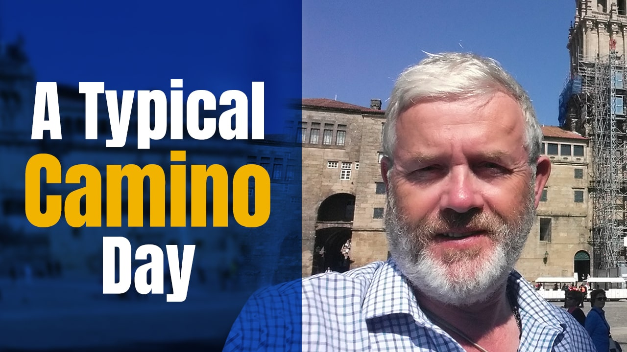 A Typical Camino Day – What IS a Typical Day like on the Camino de Santiago?