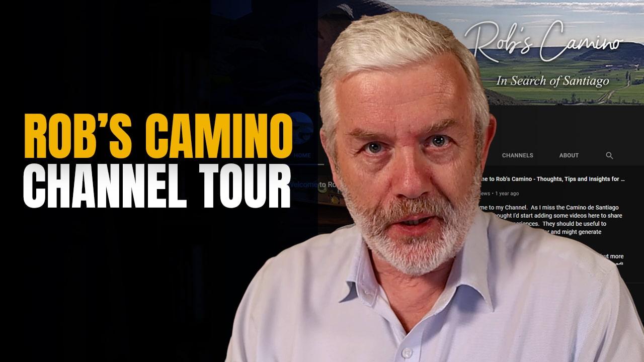 Rob's Camino Channel Tour – Camino de Santiago Video Library